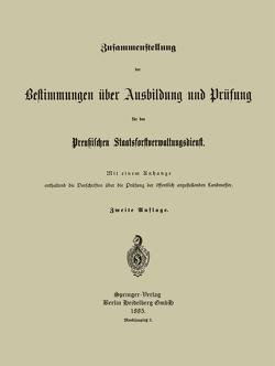 Zusammenstellung der Bestimmungen über Ausbildung und Prüfung für den Preußischen Staatsforstverwaltungsdienst von Preußischer Staatsforst-Verwaltungsdienst