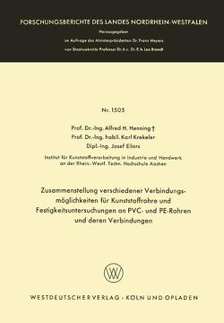 Zusammenstellung verschiedener Verbindungsmöglichkeiten für Kunststoffrohre und Festigkeitsuntersuchungen an PVC- und PE-Rohren und deren Verbindungen von Henning,  Alfred Hermann