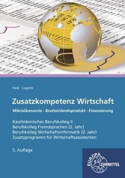 Zusatzkompetenz Wirtschaft von Feist,  Theo, Lüpertz,  Viktor