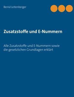 Zusatzstoffe und E-Nummern von Leitenberger,  Bernd