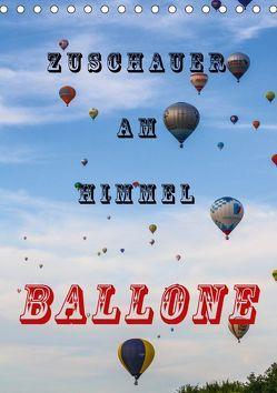 Zuschauer am Himmel – Ballone (Tischkalender 2019 DIN A5 hoch) von Kaster,  Nico-Jannis