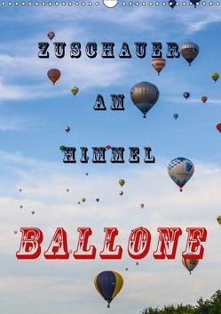 Zuschauer am Himmel – Ballone (Wandkalender 2018 DIN A3 hoch) von Kaster,  Nico-Jannis