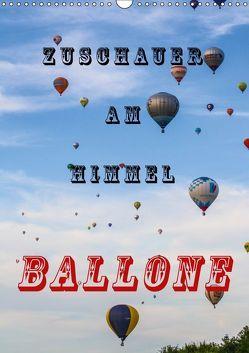 Zuschauer am Himmel – Ballone (Wandkalender 2019 DIN A3 hoch) von Kaster,  Nico-Jannis