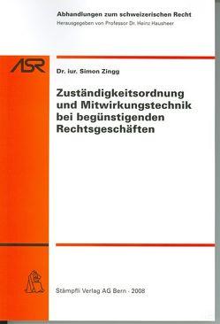 Zuständigkeitsordnung und Mitwirkungstechnik bei begünstigenden Rechtsgeschäften von Zingg,  Simon