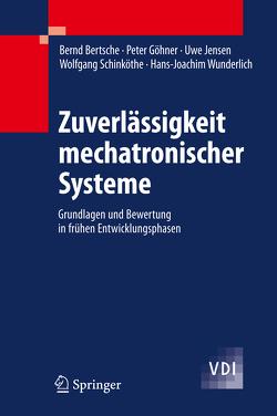 Zuverlässigkeit mechatronischer Systeme von Bertsche,  Bernd, Göhner,  Peter, Jensen,  Uwe, Schinköthe,  Wolfgang, Wunderlich,  Hans-Joachim