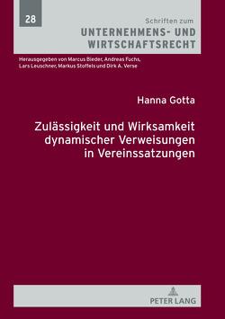 Zuverlässigkeit und Wirksamkeit dynamischer Verweisungen in Vereinssatzungen von Gotta,  Hanna