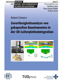 Zuverlässigkeitsanalyse von gekapselten Bauelementen in der 3D-Leiterplattenintegration von Schwerz,  Robert, Zerna,  Thomas