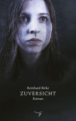 Zuversicht von Birke,  Reinhard