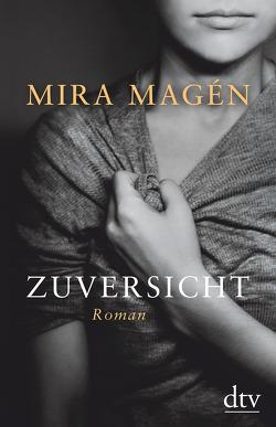 Zuversicht von Magén,  Mira, Pressler,  Mirjam