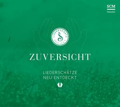 Zuversicht – Das Liederschatz-Projekt von Frey,  Albert, Kosse,  Lothar