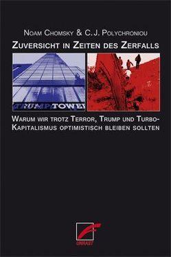 Zuversicht in Zeiten des Zerfalls von Chomsky,  Noam, Polychroniou,  C.J., Wunderlich,  Sven