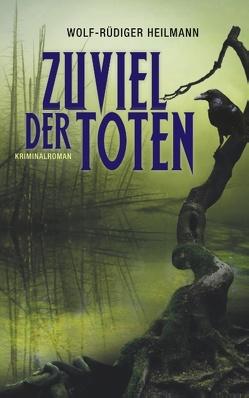 Zuviel der Toten von Heilmann,  Wolf-Rüdiger