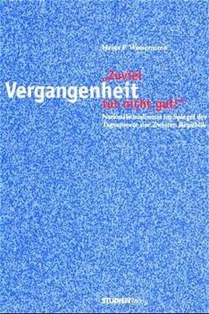 Zuviel Vergangenheit tut nicht gut! von Wassermann,  Heinz P.