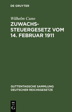 Zuwachssteuergesetz von Cuno,  Wilhelm