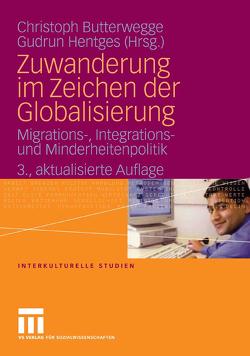 Zuwanderung im Zeichen der Globalisierung von Butterwegge,  Christoph, Hentges,  Gudrun