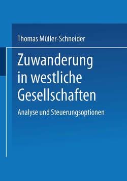 Zuwanderung in westliche Gesellschaften von Müller-Schneider,  Thomas