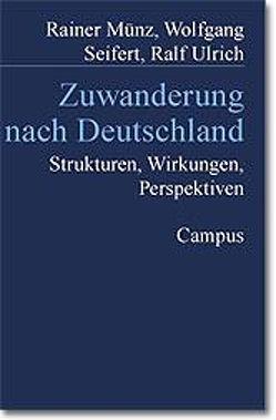 Zuwanderung nach Deutschland von Münz,  Rainer, Seifert,  Wolfgang, Ulrich,  Ralf