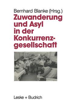 Zuwanderung und Asyl in der Konkurrenzgesellschaft von Blanke,  Bernhard