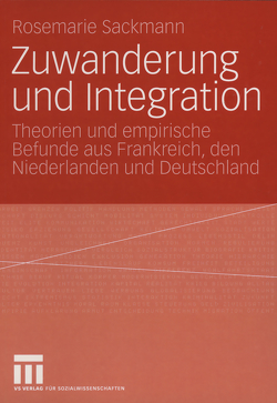 Zuwanderung und Integration von Sackmann,  Rosemarie