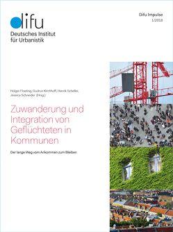 Zuwanderung und Integration von Geflüchteten in Kommunen von Floeting,  Holger, Kirchhoff,  Gudrun, Scheller,  Henrik, Schneider,  Jessica