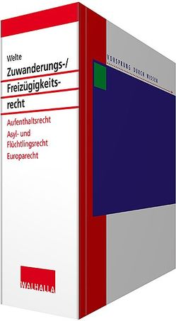 Zuwanderungs- und Freizügigkeitsrecht inkl. CD-ROM von Welte,  Hans-Peter
