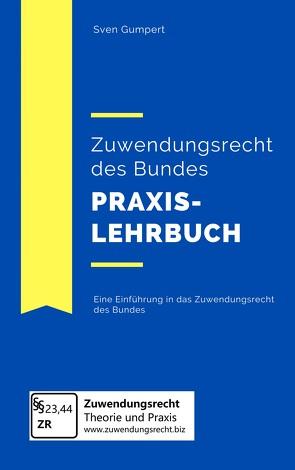 Zuwendungsrecht des Bundes – Praxislehrbuch von Gumpert,  Sven