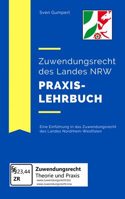 Zuwendungsrecht des Landes NRW – Praxislehrbuch von Gumpert,  Sven