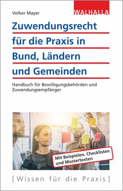 Zuwendungsrecht für die Praxis in Bund, Ländern und Gemeinden von Mayer,  Volker