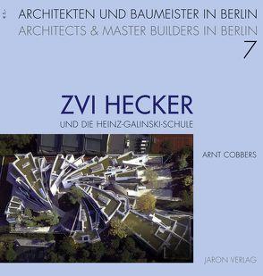 Zvi Hecker und die Heinz-Galinski-Schule von Cobbers,  Arnt