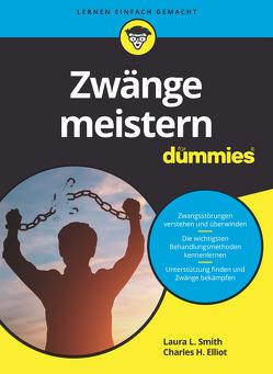 Zwänge meistern für Dummies von Elliott,  Charles H., Smith,  Laura L., Strahl,  Hartmut