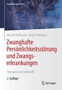 Zwanghafte Persönlichkeitsstörung und Zwangserkrankungen von Hoffmann,  Nicolas, Hofmann,  Birgit