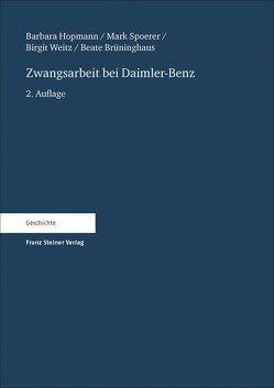 Zwangsarbeit bei Daimler-Benz von Brüninghaus,  Beate, Hopmann,  Barbara, Spoerer,  Mark, Weitz,  Birgit