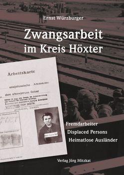 Zwangsarbeit im Kreis Höxter von Würzburger,  Ernst