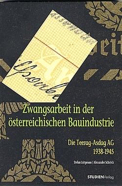 Zwangsarbeit in der österreichischen Bauindustrie von Lütgenau,  Stefan August, Schröck,  Alexander