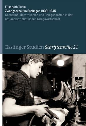 Zwangsarbeit in Esslingen 1939-1945 von Timm,  Elisabeth