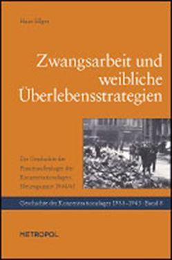 Zwangsarbeit und weibliche Überlebensstrategien von Ellger,  Hans