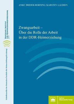 Zwangsarbeit von Dreier-Horning,  Anke, Laudien,  Karsten