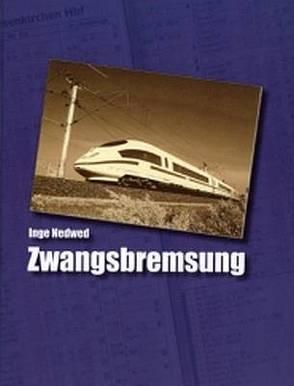 Zwangsbremsung von Iser,  Dorothea, Nedwed,  Inge, Recknagel,  Paul, Stauf,  Roland