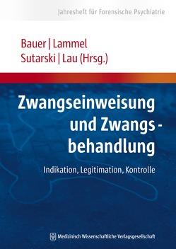 Zwangseinweisung und Zwangsbehandlung von Bauer,  Michael, Lammel,  Matthias, Lau,  Steffen, Sutarski,  Stephan