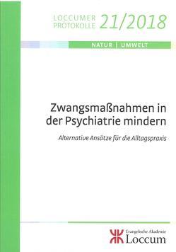 Zwangsmaßnahmen in der Psychiatrie mindern von Elgeti,  Hermann, Müller,  Monika C.M., Piel,  Ansgar