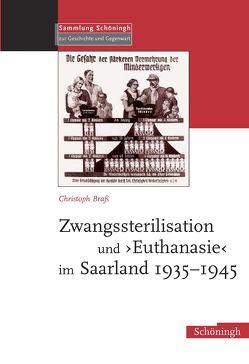 Zwangssterilisation und Euthanasie im Saarland 1935-1945 von Brass,  Christoph