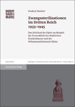 Zwangssterilisationen im Dritten Reich 1933-1945 von Ruckert,  Frederic