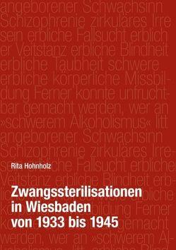 Zwangssterilisationen in Wiesbaden von 1933 bis 1945 von Hohnholz,  Rita