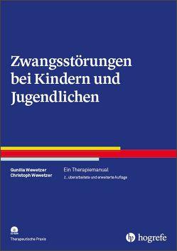 Zwangsstörungen bei Kindern und Jugendlichen von Wewetzer,  Christoph, Wewetzer,  Gunilla