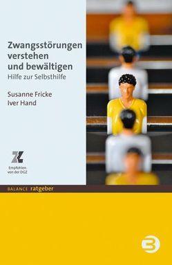 Zwangsstörungen verstehen und bewältigen von Fricke,  Susanne, Hand,  Iver