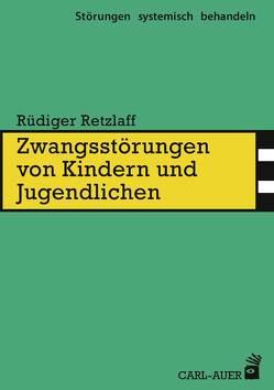 Zwangsstörungen von Kindern und Jugendlichen von Retzlaff,  Rüdiger