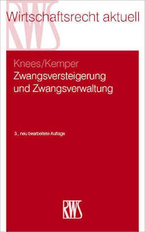 Zwangsversteigerung und Zwangsverwaltung von Kemper,  Ralf, Knees,  Klaus-Niels
