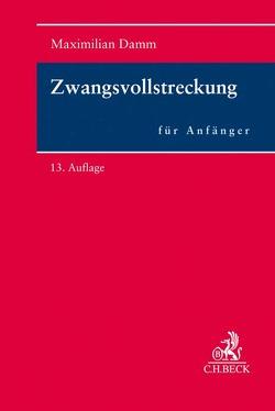 Zwangsvollstreckung für Anfänger von Damm,  Maximilian, Heussen,  Benno