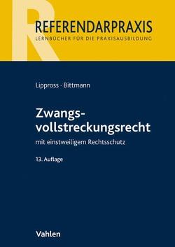 Zwangsvollstreckungsrecht von Bittmann,  David-Christoph, Lippross,  Otto-Gerd