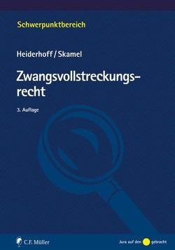 Zwangsvollstreckungsrecht von Heiderhoff,  Bettina, Skamel,  Frank